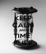 KEEP CALM AND TIME  FLIES - Personalised Poster A4 size