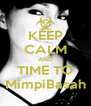KEEP CALM AND TIME TO MimpiBasah - Personalised Poster A4 size
