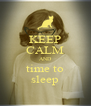 KEEP CALM AND time to sleep - Personalised Poster A4 size