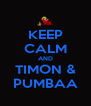 KEEP CALM AND TIMON & PUMBAA - Personalised Poster A4 size