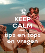 KEEP CALM AND tips en tops en vragen - Personalised Poster A4 size