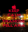 KEEP CALM AND TIRAMOSE  PELL'ARIA - Personalised Poster A4 size