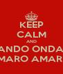 KEEP CALM AND TIRANDO ONDA DE CAMARO AMARELO - Personalised Poster A4 size