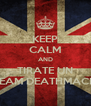 KEEP CALM AND TIRATE UN TEAM DEATHMACH - Personalised Poster A4 size