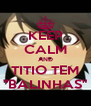 "KEEP CALM AND TITIO TEM ""BALINHAS"" - Personalised Poster A4 size"