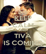 KEEP CALM AND TIVA IS COMING - Personalised Poster A4 size
