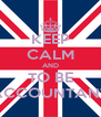 KEEP CALM AND TO BE ACCOUNTANT - Personalised Poster A4 size