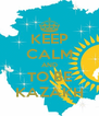 KEEP CALM AND TO BE KAZAKH - Personalised Poster A4 size