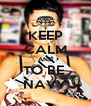 KEEP CALM AND TO BE  NAVY - Personalised Poster A4 size