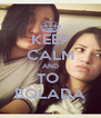 KEEP CALM AND TO  BOLADA - Personalised Poster A4 size