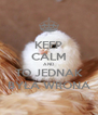 KEEP CALM AND TO JEDNAK BYŁA WRONA - Personalised Poster A4 size