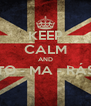 KEEP CALM AND TO - MA - RÁS  - Personalised Poster A4 size