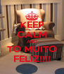 KEEP CALM AND TO MUITO FELIZ!!!! - Personalised Poster A4 size