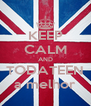 KEEP CALM AND TODATEEN a melhor - Personalised Poster A4 size
