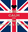 KEEP CALM AND today is tamuna 's birthday - Personalised Poster A4 size