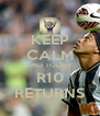 KEEP CALM AND TODAY R10 RETURNS - Personalised Poster A4 size