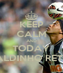 KEEP CALM AND TODAY RONALDINHO RETURNS - Personalised Poster A4 size
