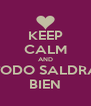 KEEP CALM AND TODO SALDRA BIEN - Personalised Poster A4 size