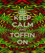 KEEP CALM AND TOFFIN ON - Personalised Poster A4 size