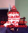KEEP CALM AND TOGLIETE QUEL CAZZO DI ANONIMO - Personalised Poster A4 size