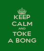 KEEP CALM AND TOKE A BONG - Personalised Poster A4 size