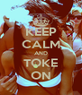 KEEP CALM AND TOKE ON - Personalised Poster A4 size