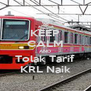 KEEP CALM AND Tolak Tarif KRL Naik - Personalised Poster A4 size