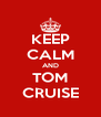 KEEP CALM AND TOM CRUISE - Personalised Poster A4 size