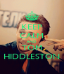 KEEP CALM AND TOM HIDDLESTON - Personalised Poster A4 size