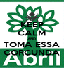 KEEP CALM AND TOMA ESSA CORCUNDA - Personalised Poster A4 size