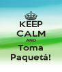 KEEP CALM AND Toma Paquetá! - Personalised Poster A4 size