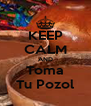 KEEP CALM AND Toma Tu Pozol - Personalised Poster A4 size