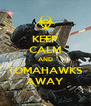 KEEP CALM AND TOMAHAWKS AWAY - Personalised Poster A4 size