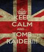 KEEP CALM AND... TOMB RAIDER!!! - Personalised Poster A4 size