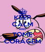 KEEP CALM AND TOME CORAGEM - Personalised Poster A4 size