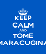 KEEP CALM AND TOME MARACUGINA - Personalised Poster A4 size