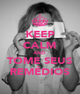 KEEP CALM AND TOME SEUS REMÉDIOS - Personalised Poster A4 size