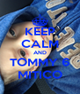 KEEP CALM AND TOMMY 6 MITICO - Personalised Poster A4 size