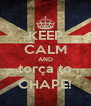 KEEP CALM AND torça to CHAPE! - Personalised Poster A4 size