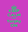 KEEP CALM AND Torphy ON - Personalised Poster A4 size