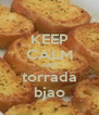 KEEP CALM AND torrada bjao - Personalised Poster A4 size
