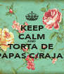 KEEP CALM AND TORTA DE  PAPAS C/RAJAS - Personalised Poster A4 size