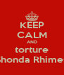 KEEP CALM AND torture Shonda Rhimes - Personalised Poster A4 size