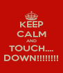 KEEP CALM AND TOUCH.... DOWN!!!!!!!! - Personalised Poster A4 size