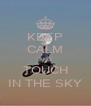 KEEP CALM AND TOUCH IN THE SKY - Personalised Poster A4 size