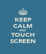 KEEP CALM AND TOUCH SCREEN - Personalised Poster A4 size