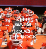 KEEP CALM AND TOUCH THE ROCK - Personalised Poster A4 size