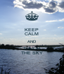 KEEP CALM AND TOUCH THE SKY - Personalised Poster A4 size
