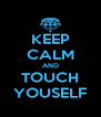 KEEP CALM AND TOUCH YOUSELF - Personalised Poster A4 size
