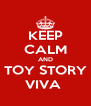 KEEP CALM AND TOY STORY VIVA  - Personalised Poster A4 size